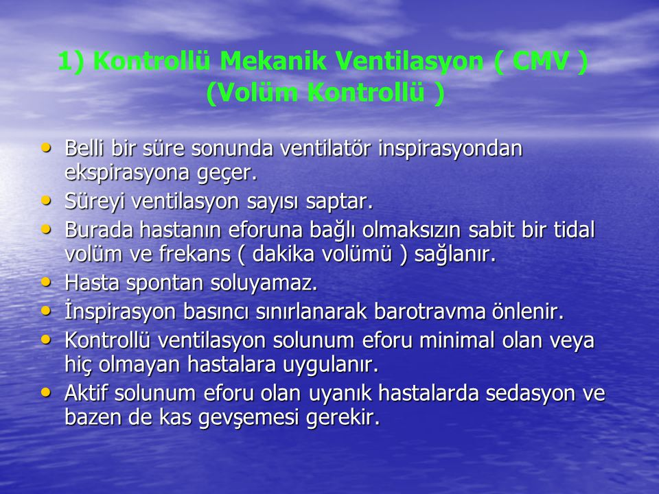 1) Kontrollü Mekanik Ventilasyon ( CMV ) (Volüm Kontrollü )