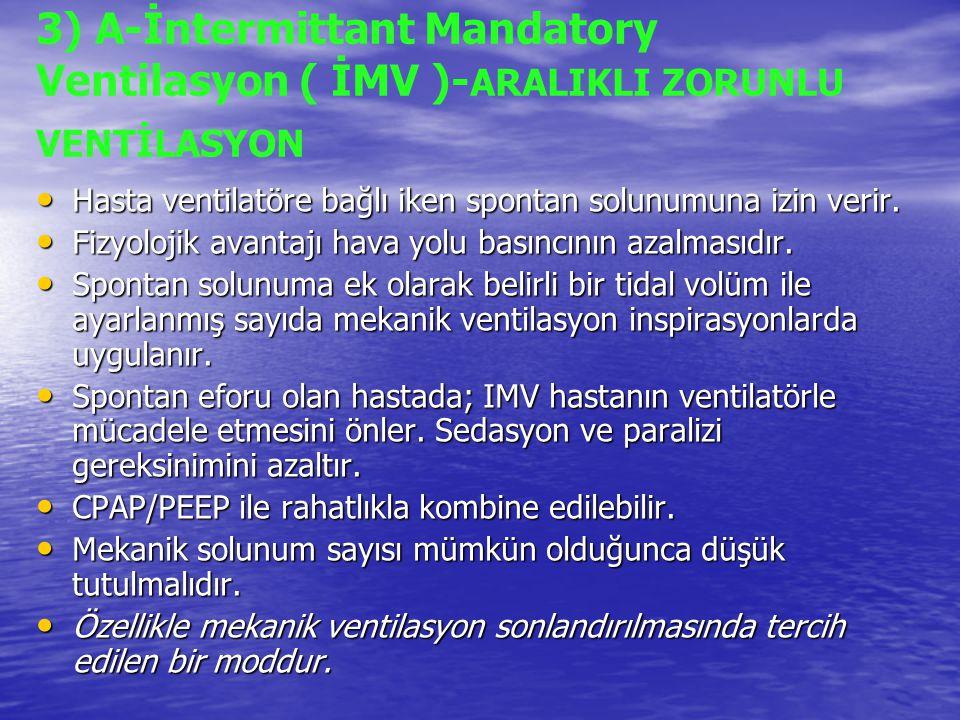 3) A-İntermittant Mandatory Ventilasyon ( İMV )-ARALIKLI ZORUNLU VENTİLASYON