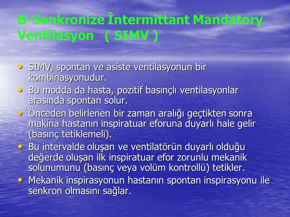 B-Senkronize İntermittant Mandatory Ventilasyon ( SIMV )