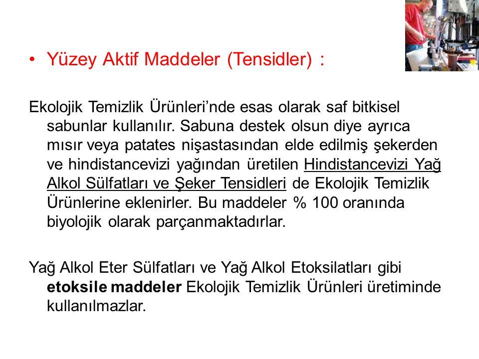 Yüzey Aktif Maddeler (Tensidler) :