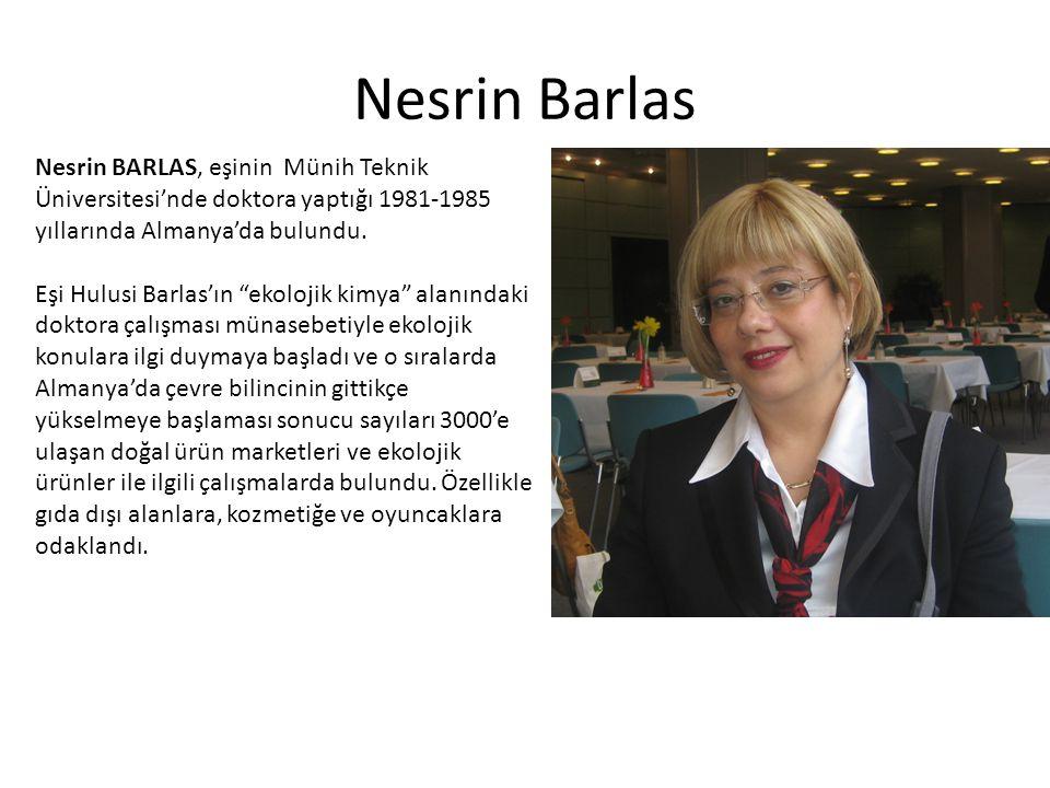 Nesrin Barlas Nesrin BARLAS, eşinin Münih Teknik Üniversitesi'nde doktora yaptığı 1981-1985 yıllarında Almanya'da bulundu.