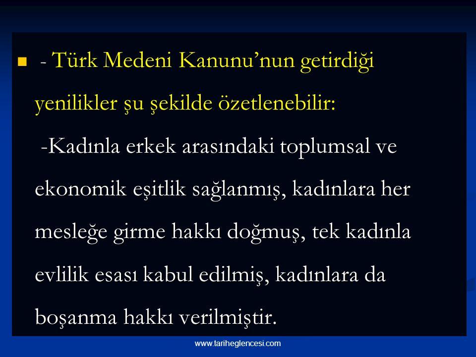 - Türk Medeni Kanunu'nun getirdiği yenilikler şu şekilde özetlenebilir: