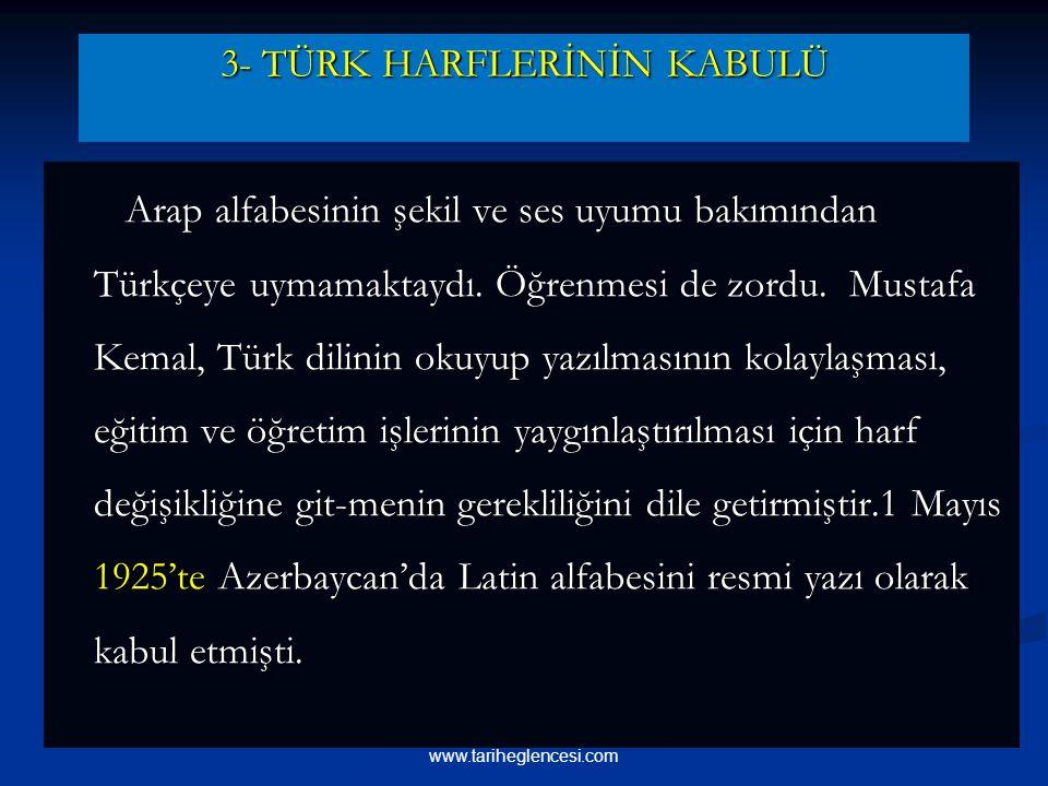 3- TÜRK HARFLERİNİN KABULÜ