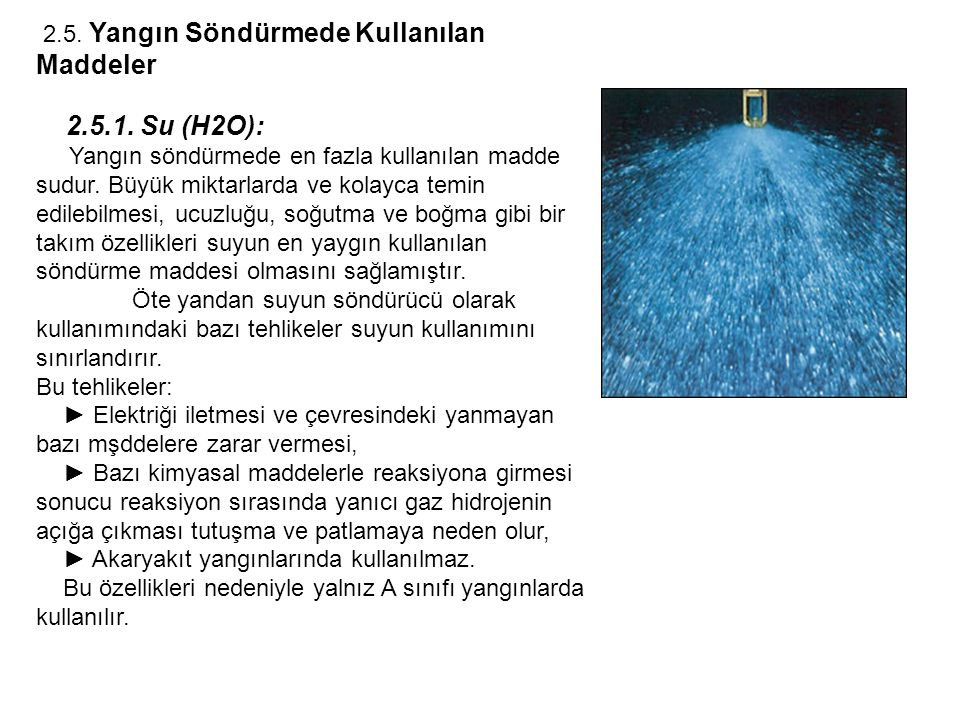 2.5.1. Su (H2O): 2.5. Yangın Söndürmede Kullanılan Maddeler