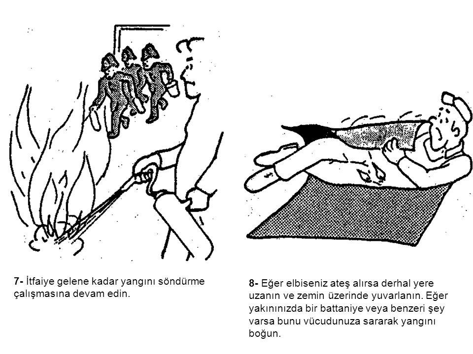 7- İtfaiye gelene kadar yangını söndürme çalışmasına devam edin.