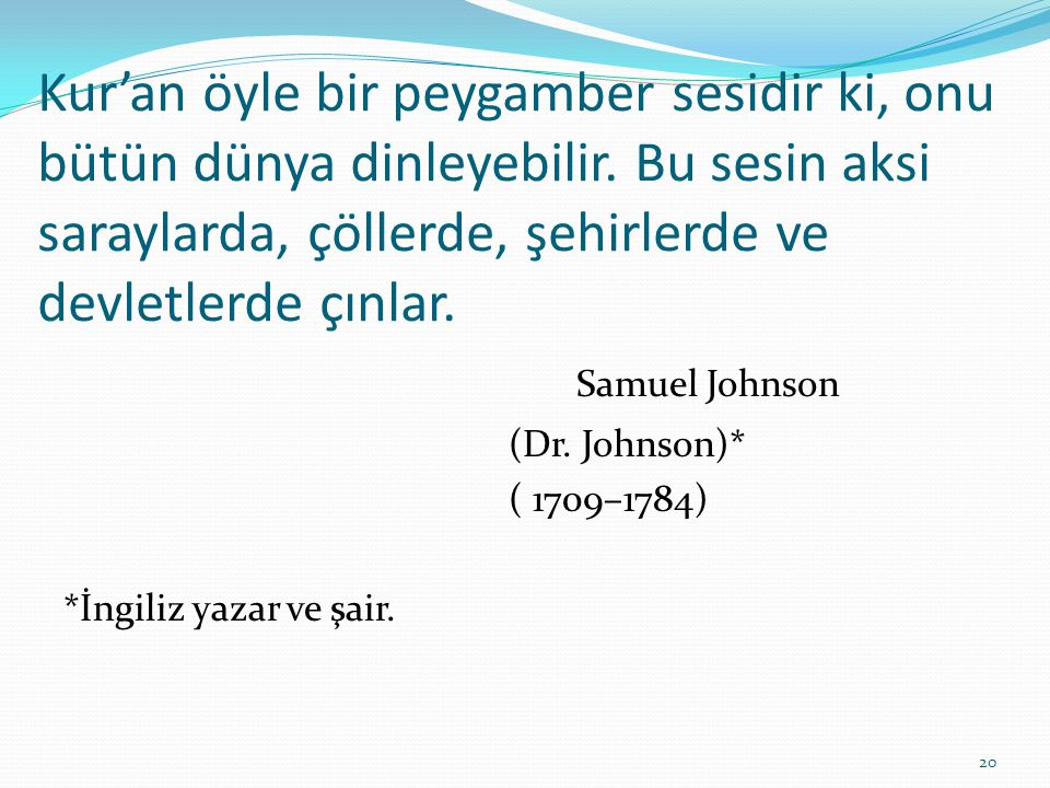Kur'an öyle bir peygamber sesidir ki, onu bütün dünya dinleyebilir