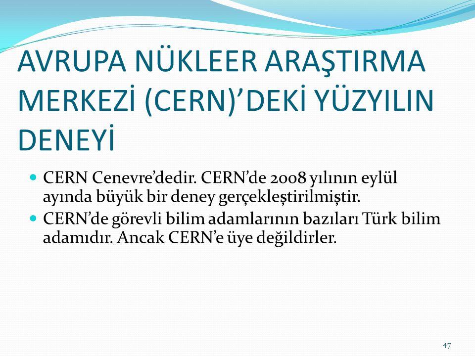AVRUPA NÜKLEER ARAŞTIRMA MERKEZİ (CERN)'DEKİ YÜZYILIN DENEYİ
