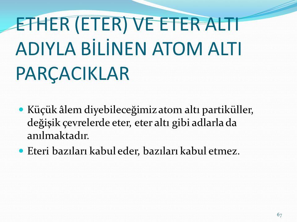 ETHER (ETER) VE ETER ALTI ADIYLA BİLİNEN ATOM ALTI PARÇACIKLAR