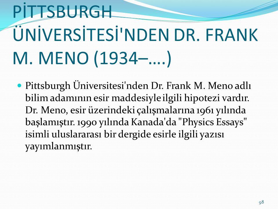 PİTTSBURGH ÜNİVERSİTESİ NDEN DR. FRANK M. MENO (1934–….)
