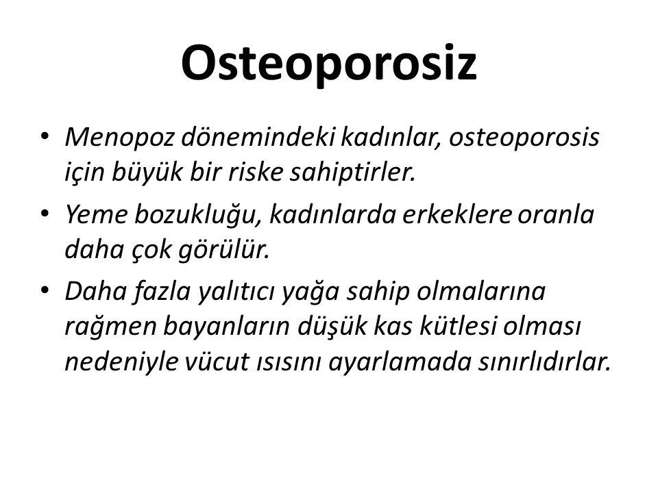 Osteoporosiz Menopoz dönemindeki kadınlar, osteoporosis için büyük bir riske sahiptirler.