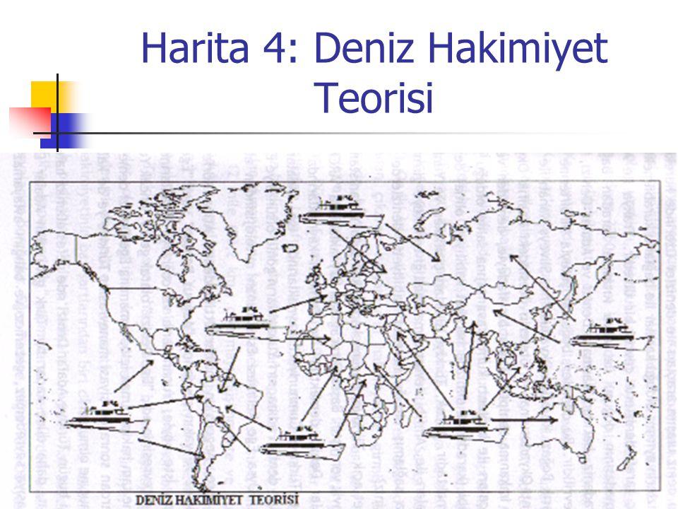 Harita 4: Deniz Hakimiyet Teorisi