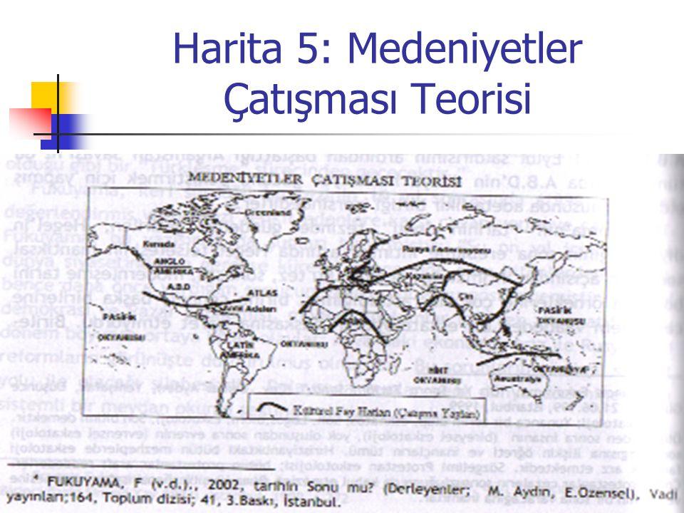 Harita 5: Medeniyetler Çatışması Teorisi