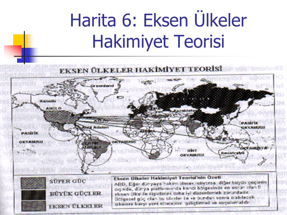 Harita 6: Eksen Ülkeler Hakimiyet Teorisi