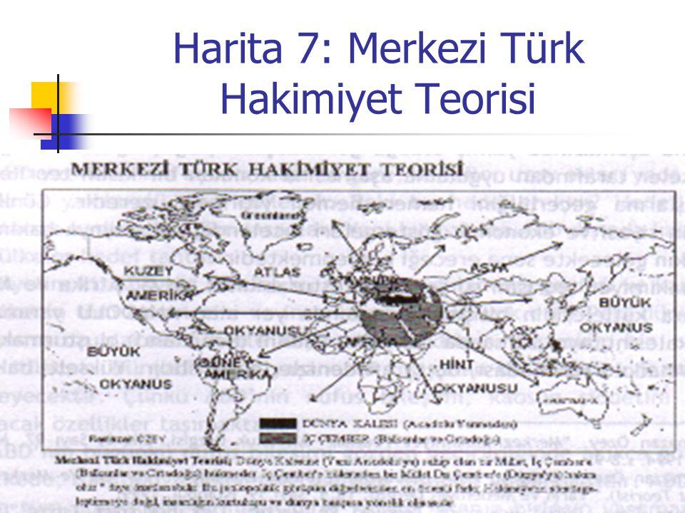 Harita 7: Merkezi Türk Hakimiyet Teorisi