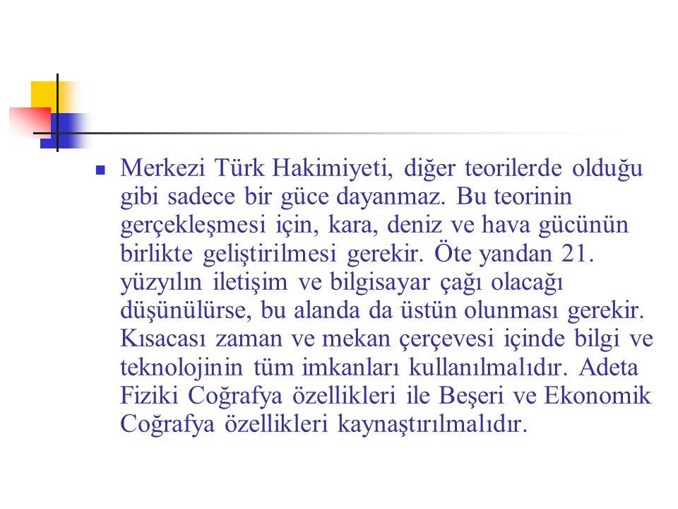 Merkezi Türk Hakimiyeti, diğer teorilerde olduğu gibi sadece bir güce dayanmaz.