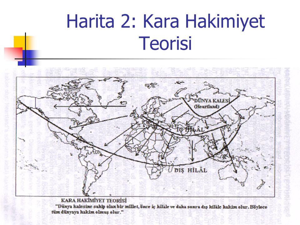 Harita 2: Kara Hakimiyet Teorisi