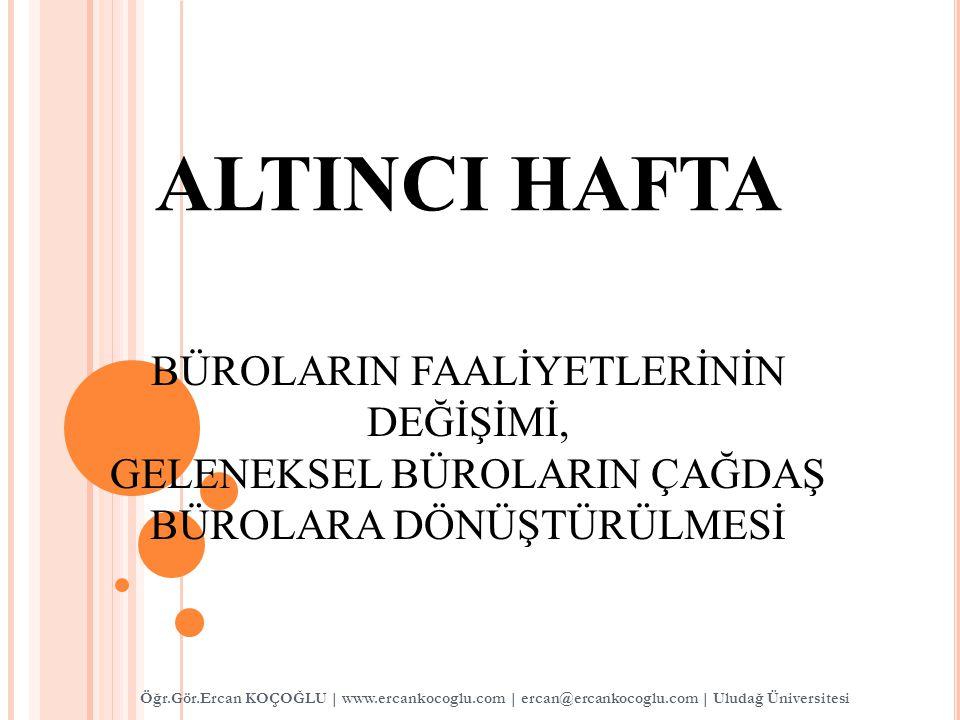 ALTINCI HAFTA BÜROLARIN FAALİYETLERİNİN DEĞİŞİMİ,