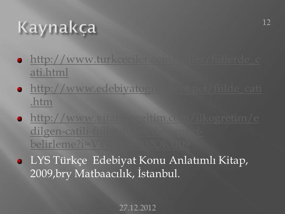 Kaynakça http://www.turkceciler.com/fiiller/fiillerde_cati.html