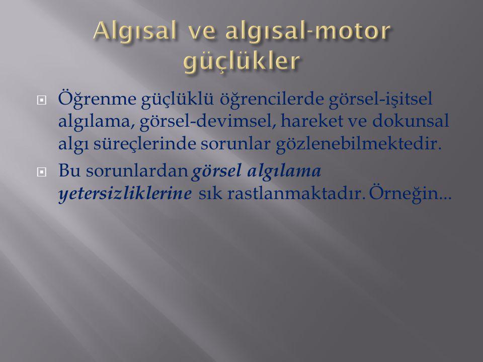 Algısal ve algısal-motor güçlükler