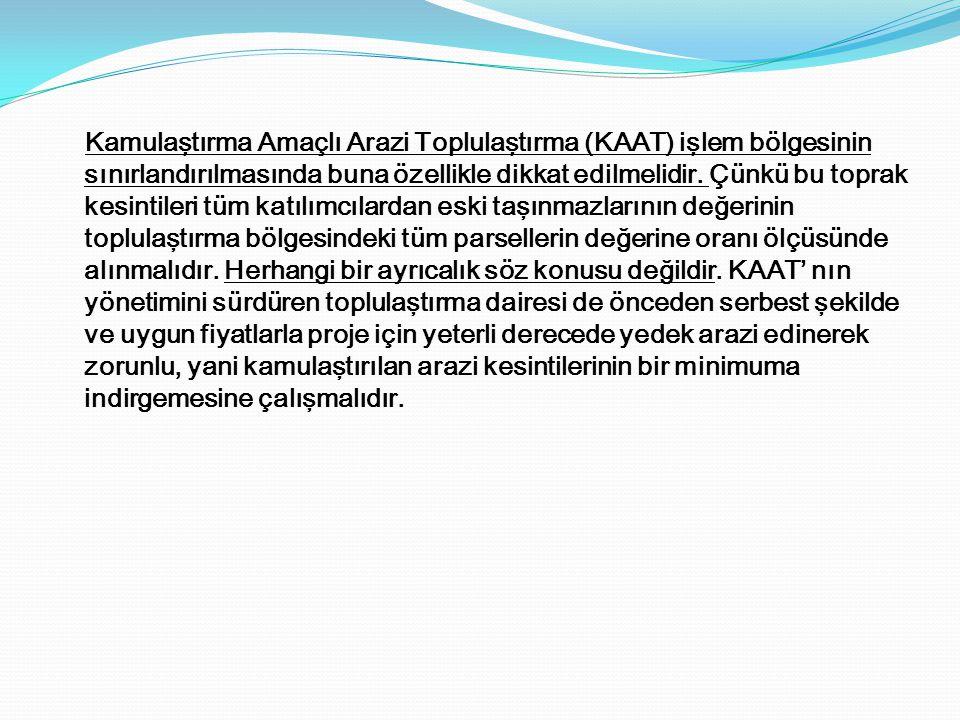 Kamulaştırma Amaçlı Arazi Toplulaştırma (KAAT) işlem bölgesinin sınırlandırılmasında buna özellikle dikkat edilmelidir.