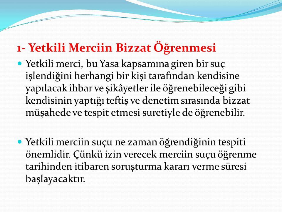 1- Yetkili Merciin Bizzat Öğrenmesi