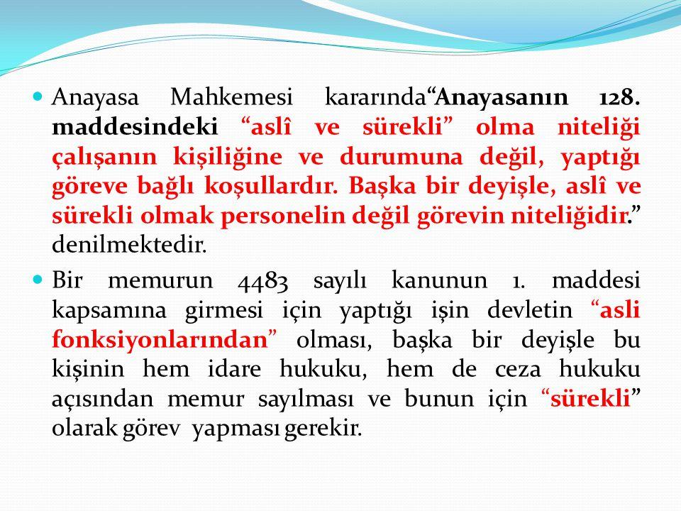 Anayasa Mahkemesi kararında Anayasanın 128