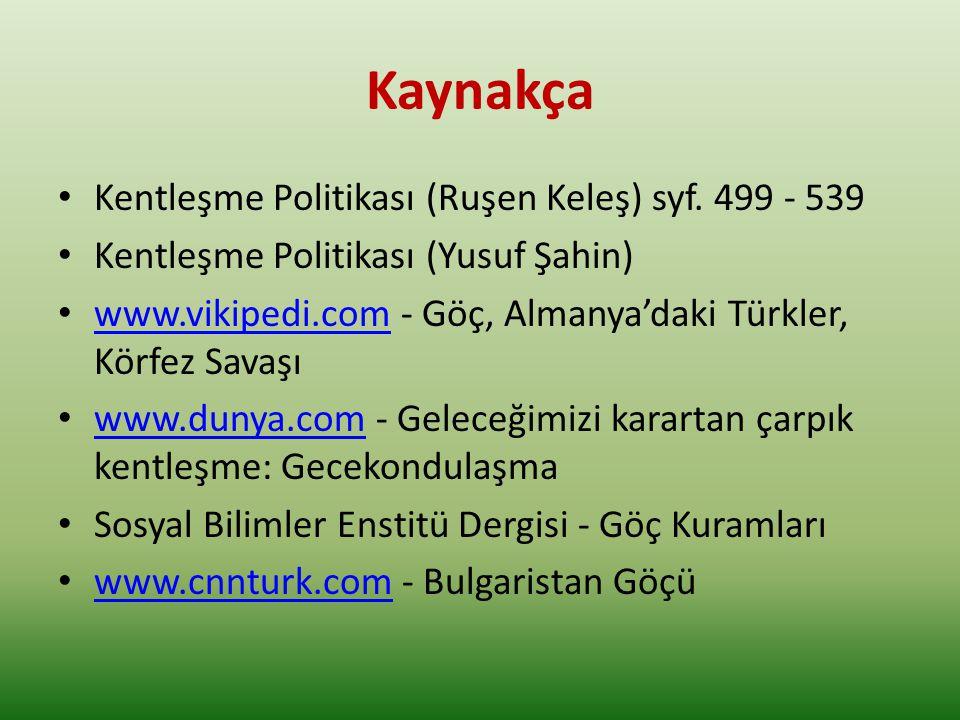 Kaynakça Kentleşme Politikası (Ruşen Keleş) syf. 499 - 539