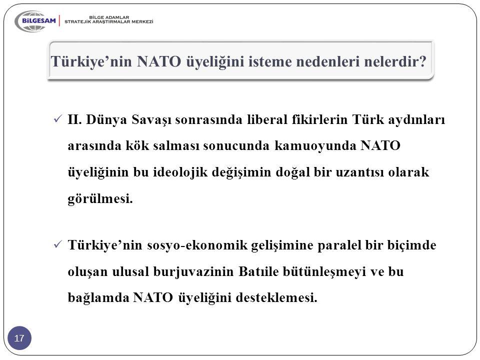 Türkiye'nin NATO üyeliğini isteme nedenleri nelerdir