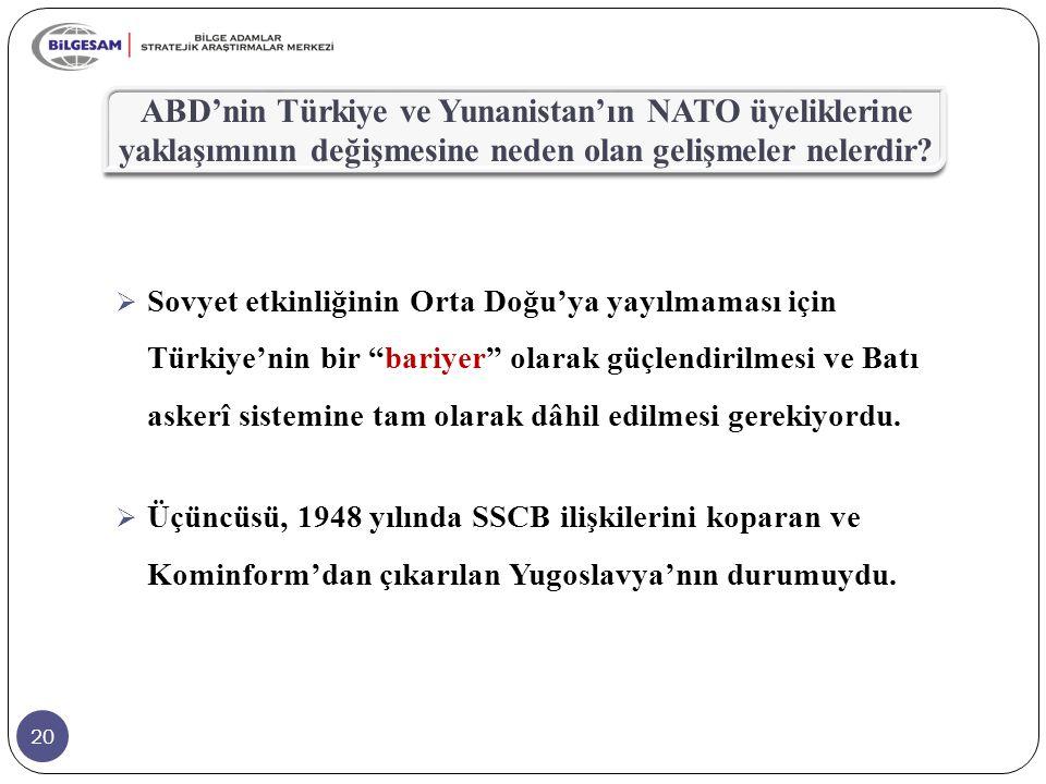 ABD'nin Türkiye ve Yunanistan'ın NATO üyeliklerine yaklaşımının değişmesine neden olan gelişmeler nelerdir
