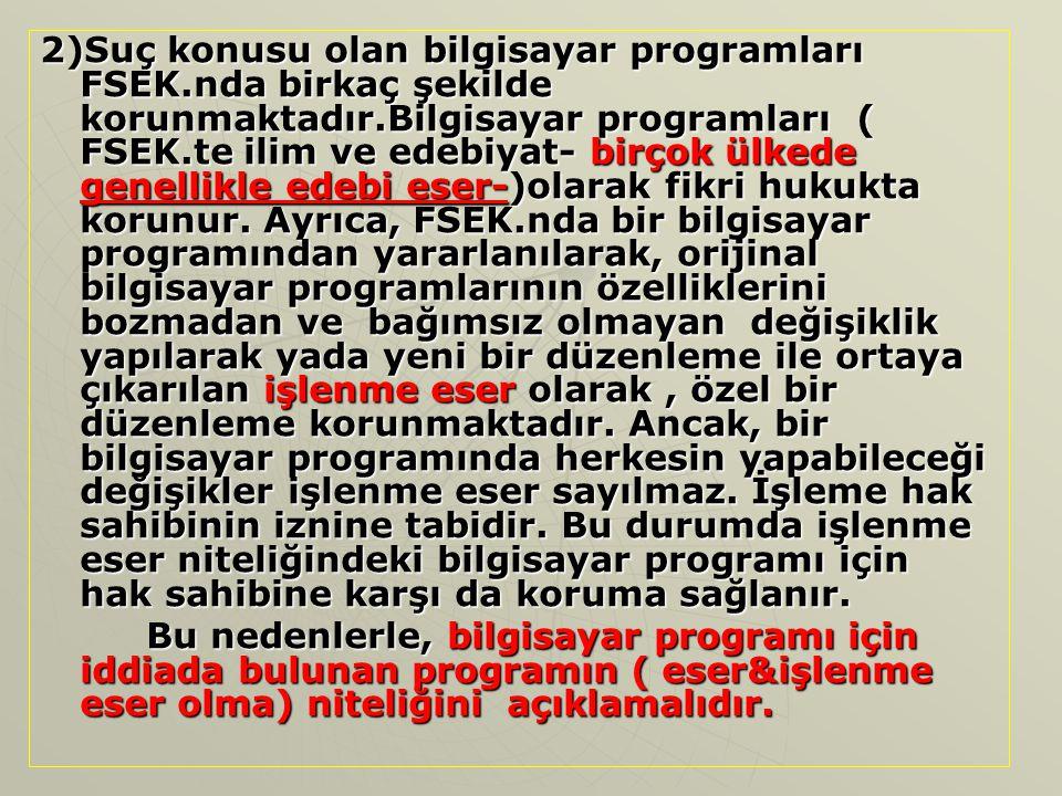 2)Suç konusu olan bilgisayar programları FSEK