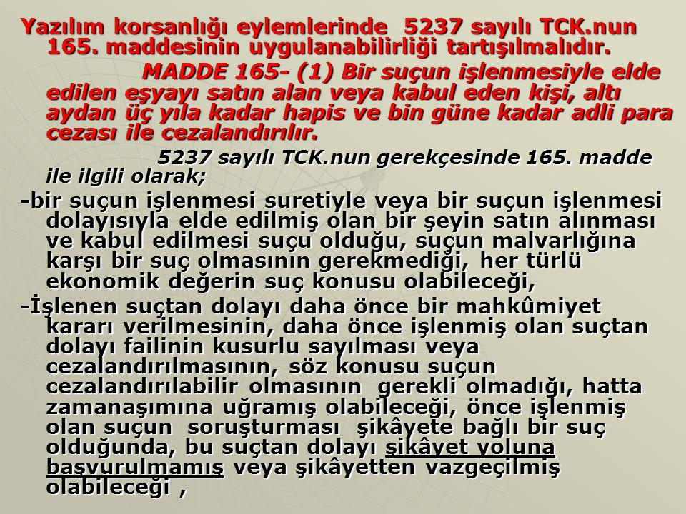 Yazılım korsanlığı eylemlerinde 5237 sayılı TCK. nun 165