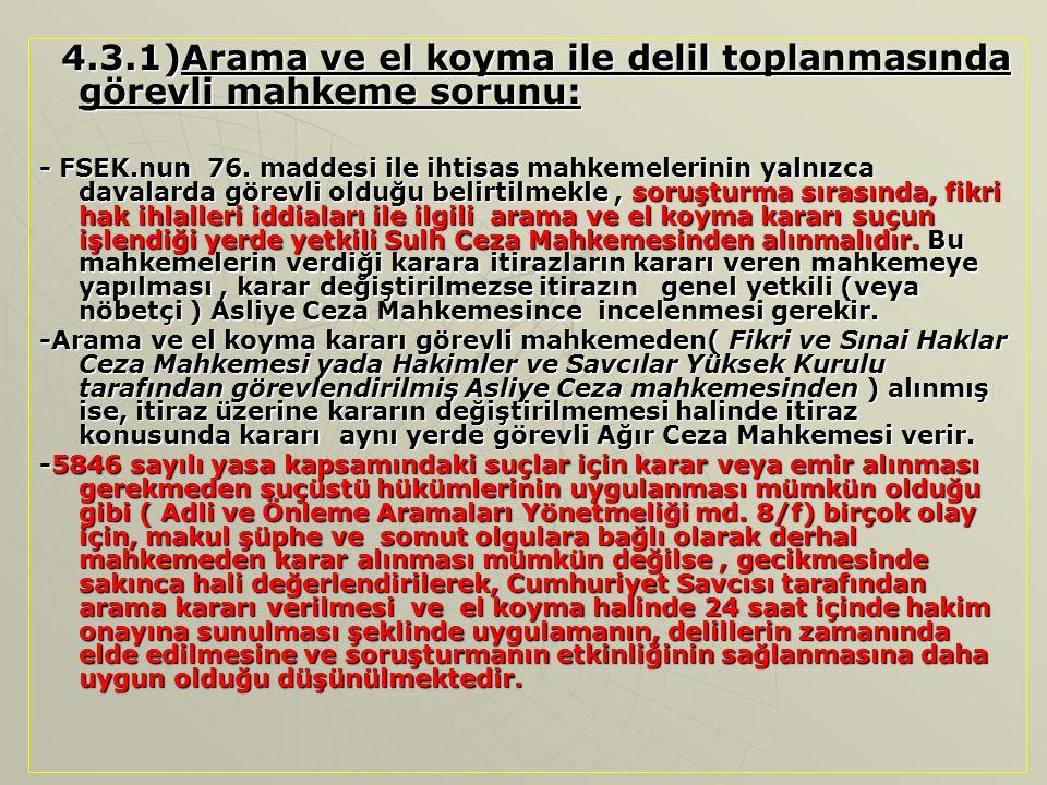 4.3.1)Arama ve el koyma ile delil toplanmasında görevli mahkeme sorunu: