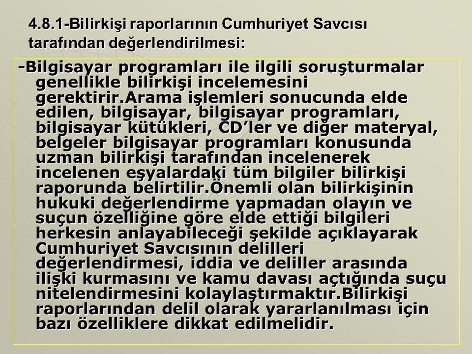 4.8.1-Bilirkişi raporlarının Cumhuriyet Savcısı tarafından değerlendirilmesi: