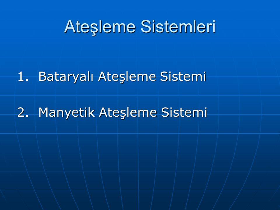 Ateşleme Sistemleri 1. Bataryalı Ateşleme Sistemi