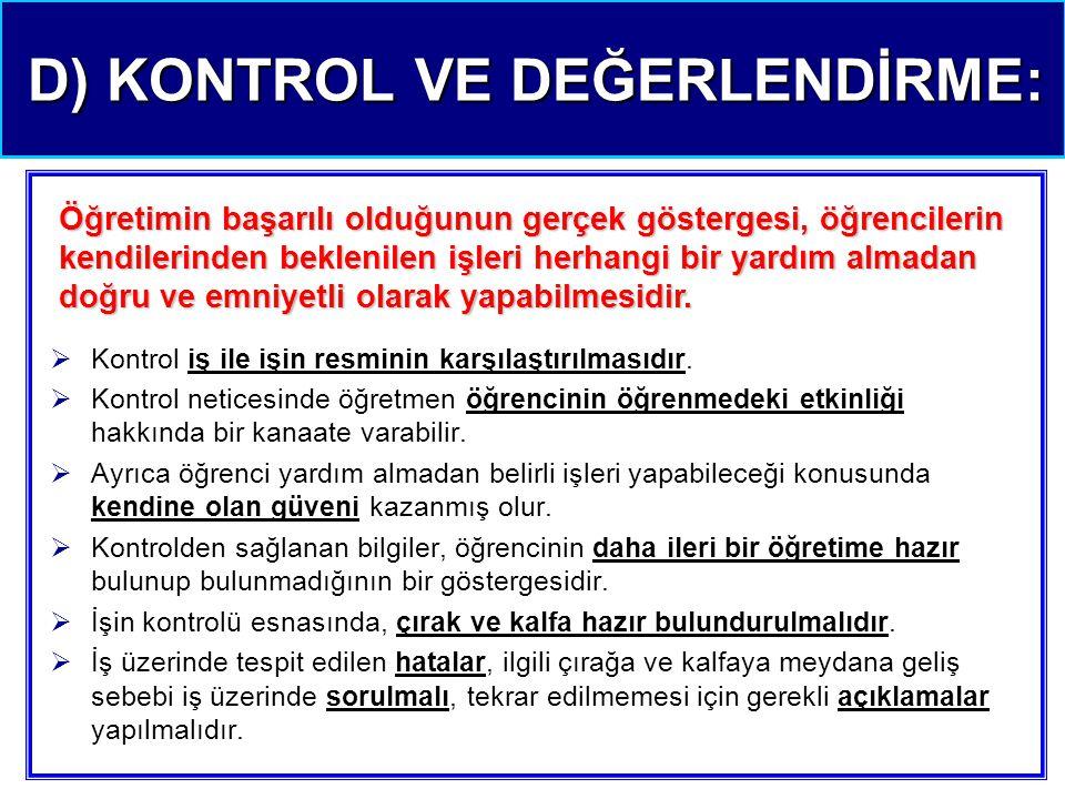 D) KONTROL VE DEĞERLENDİRME: