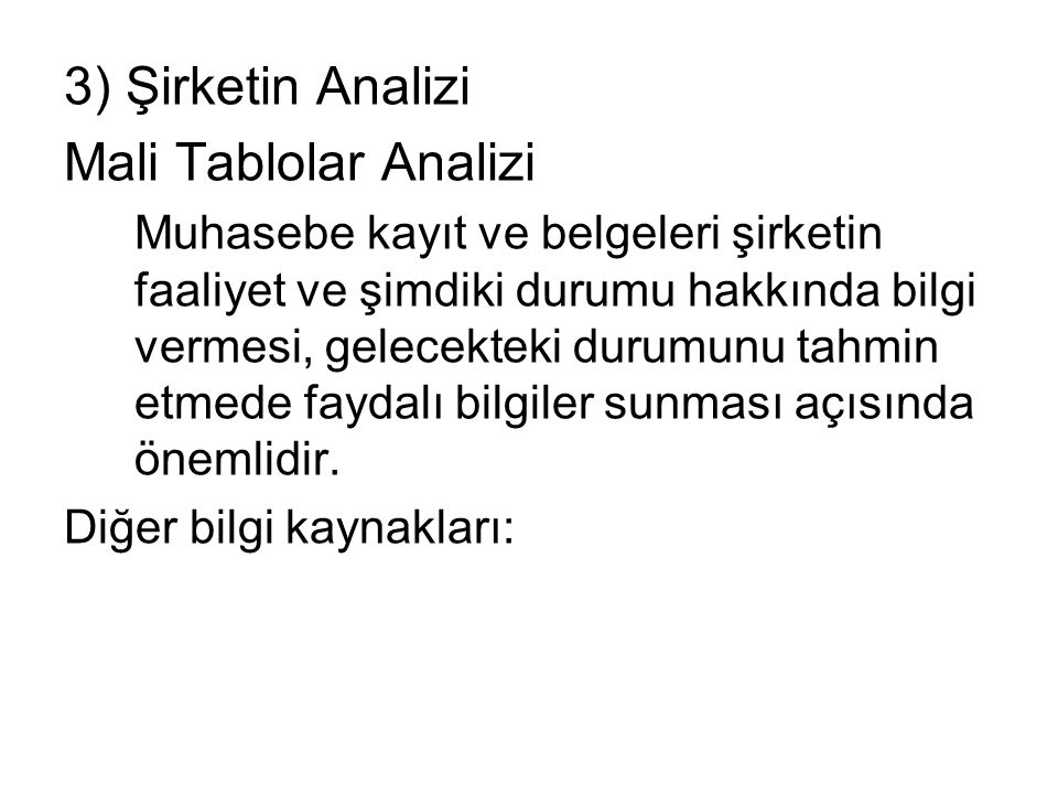 3) Şirketin Analizi Mali Tablolar Analizi