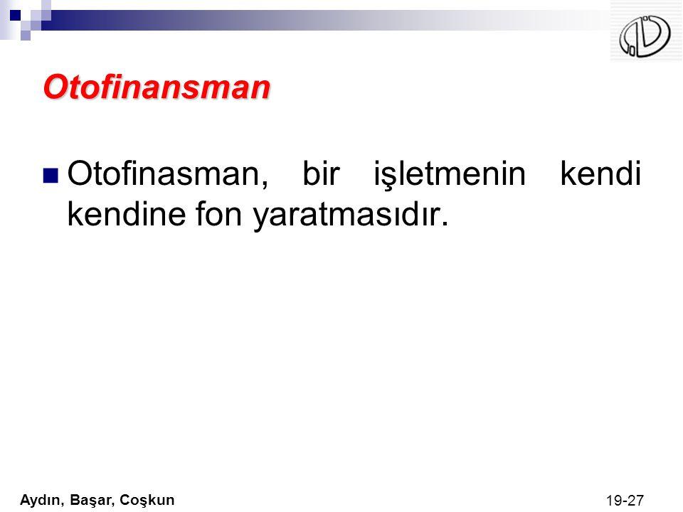 Otofinansman Otofinasman, bir işletmenin kendi kendine fon yaratmasıdır.
