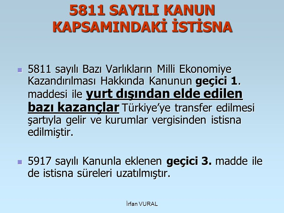 5811 SAYILI KANUN KAPSAMINDAKİ İSTİSNA