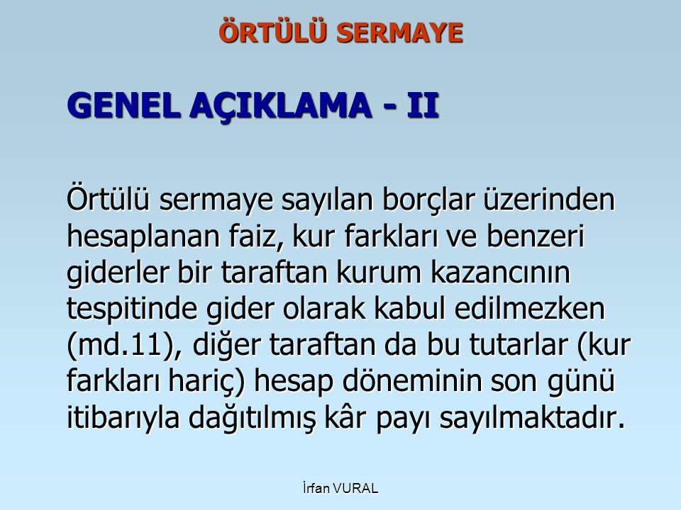 ÖRTÜLÜ SERMAYE GENEL AÇIKLAMA - II.