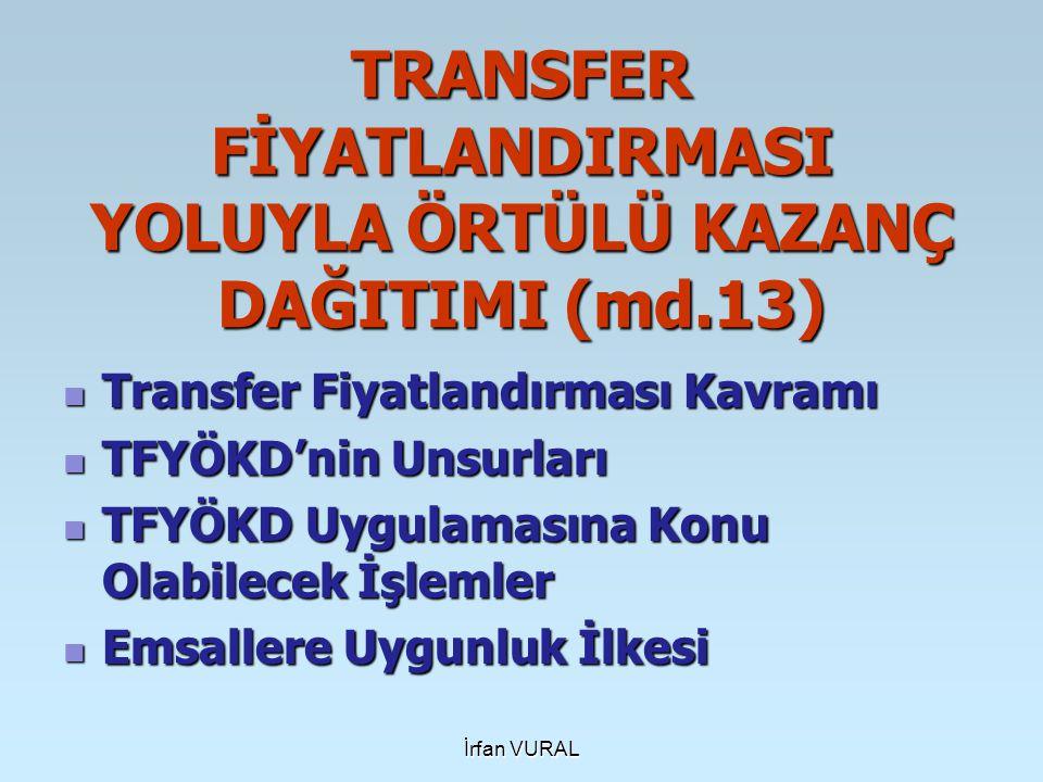 TRANSFER FİYATLANDIRMASI YOLUYLA ÖRTÜLÜ KAZANÇ DAĞITIMI (md.13)