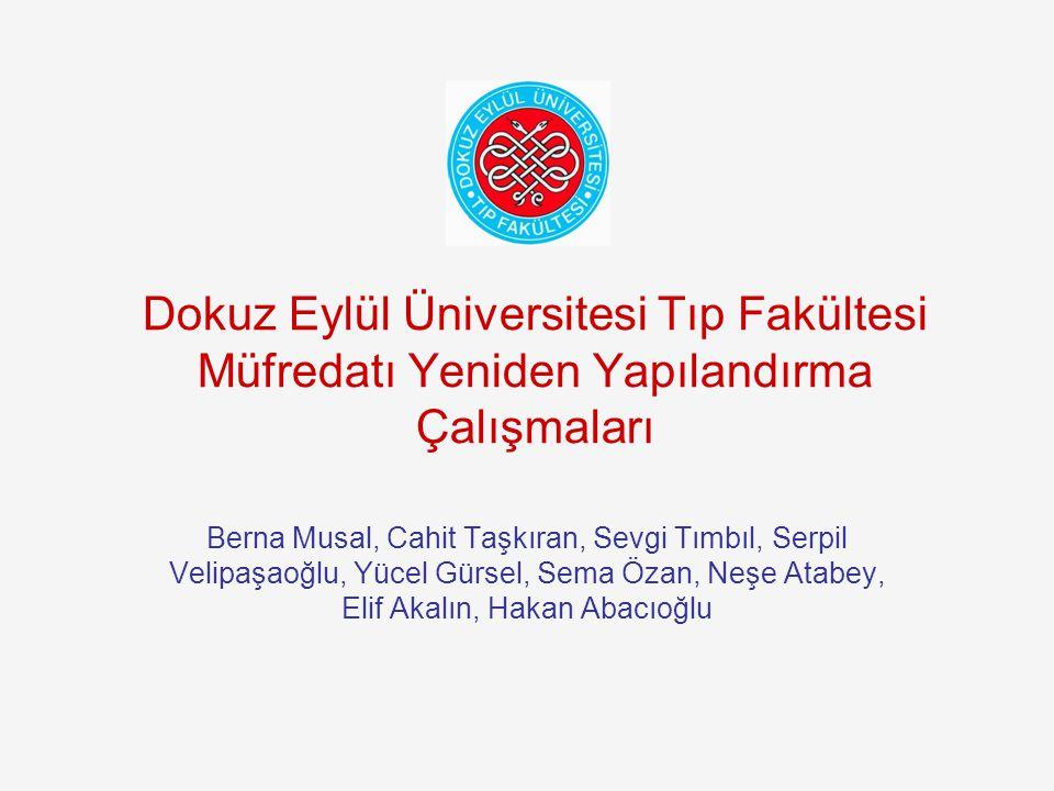 Dokuz Eylül Üniversitesi Tıp Fakültesi Müfredatı Yeniden Yapılandırma Çalışmaları