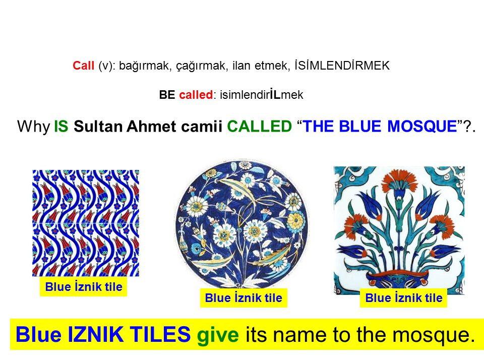 Blue IZNIK TILES give its name to the mosque.
