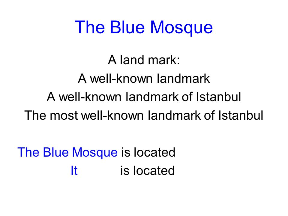 The Blue Mosque A land mark: A well-known landmark
