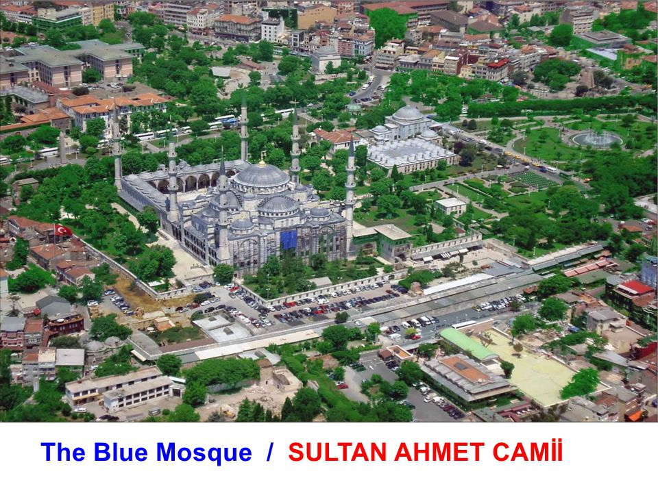 The Blue Mosque / SULTAN AHMET CAMİİ