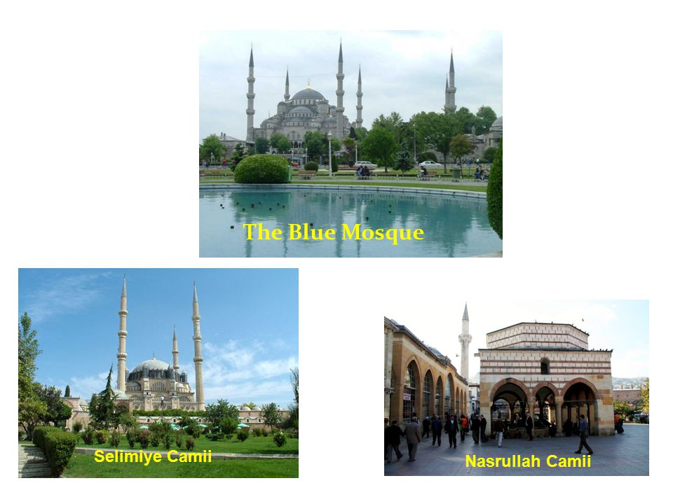 The Blue Mosque Selimiye Camii Nasrullah Camii