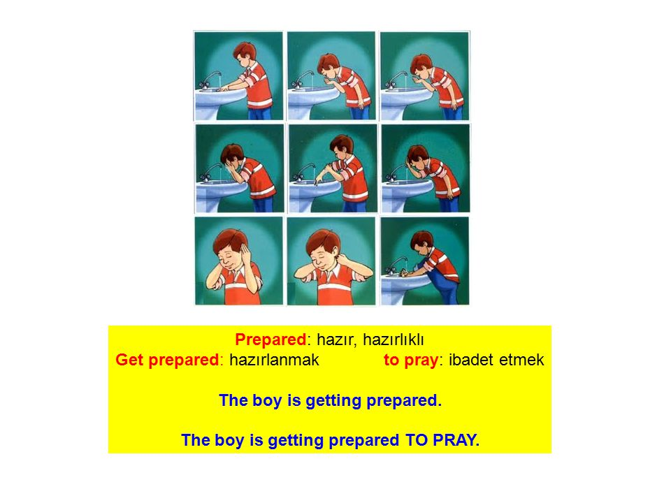 The boy is getting prepared. The boy is getting prepared TO PRAY.