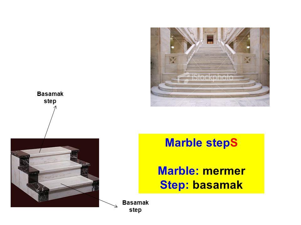 Marble stepS Marble: mermer Step: basamak