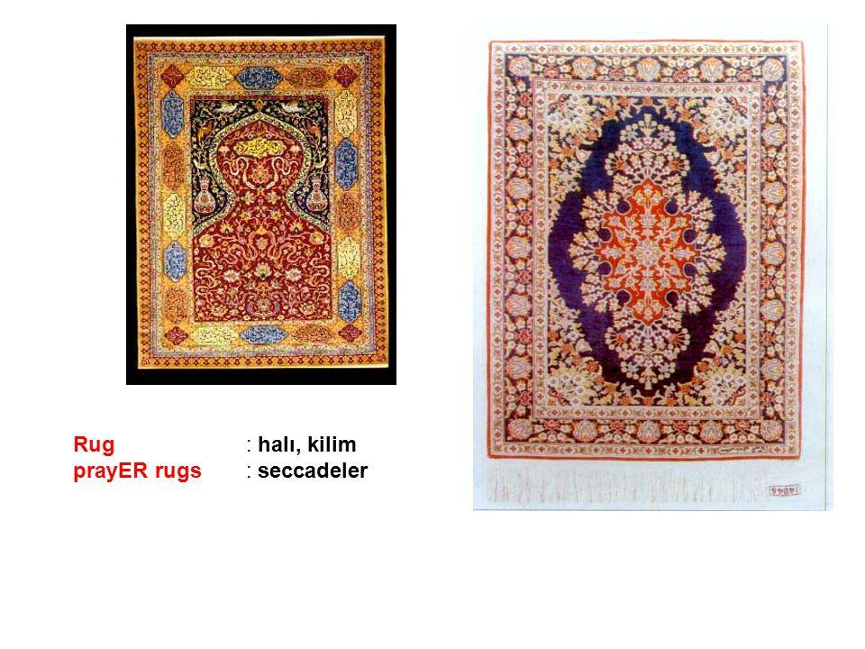 Rug : halı, kilim prayER rugs : seccadeler