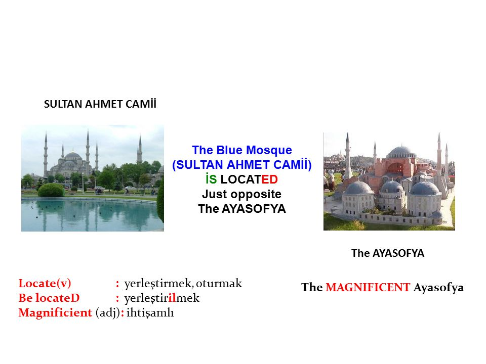 SULTAN AHMET CAMİİ The Blue Mosque. (SULTAN AHMET CAMİİ) İS LOCATED. Just opposite. The AYASOFYA.