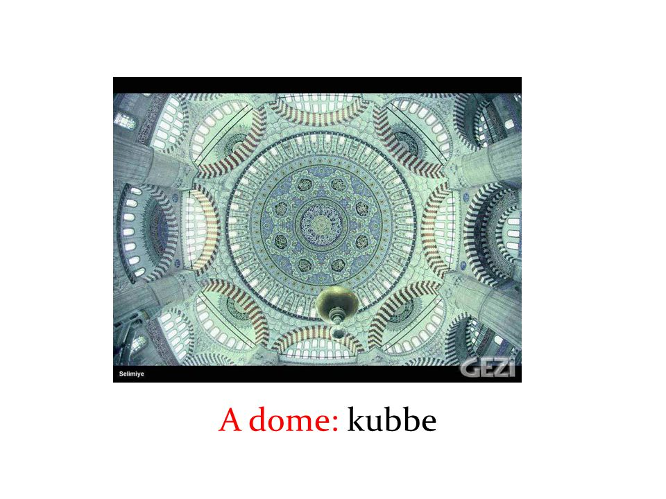 A dome: kubbe